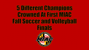 5 Different Champions Crowned At First MIAC
